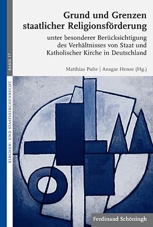 Grund und Grenzen staatlicher Religionsförderung : unter: Matthias Pulte