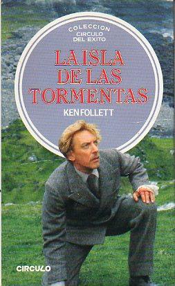 LA ISLA DE LAS TORMENTAS. Trad. E.: Follet, Ken.