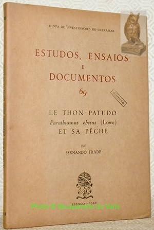 Estudos, ensaios e documentos 69. Le thon patudo, parathunnus obesus (Lowe), et sa pêche.: FRADE, ...