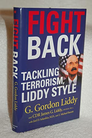 Fight Back: Tackling Terrorism, Liddy Style: Liddy, G. Gordon;