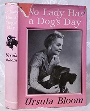 No Lady Has a Dog's Day : a Casual Book of Reminiscences