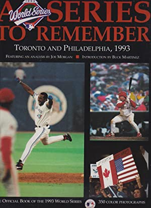 A Series to Remember: The Official Book of the 1993 World Series Toronto and Philadelphia