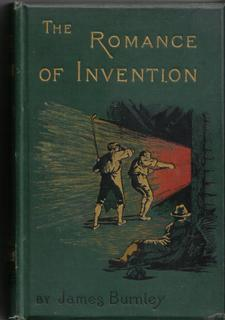 "The Romance of Invention: Vignettes from the Annals of Industry and Science [ by the Author of ""F..."