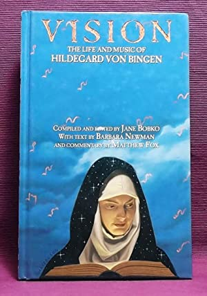 Vision: The Life and Music of Hildegard von Bingen