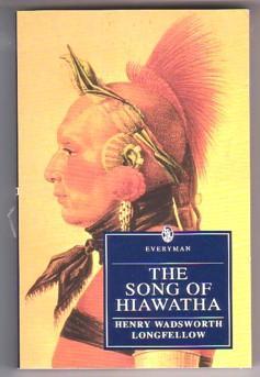 The Song of Hiawatha (Everyman's Library): Longfellow, Henry Wadsworth;