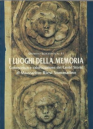 i luoghi della memoria conoscenza e valorizzazione dei centri storici di mazzarino riesi sommatino:...