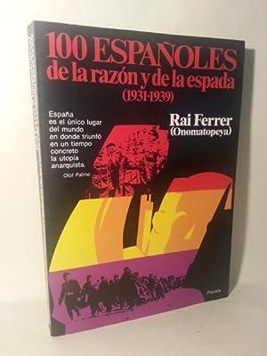 100 ESPAÑOLES DE LA RAZÓN Y DE LA ESPADA ( 1931-1939 ): Rai Ferrer ( Onomatopeya )