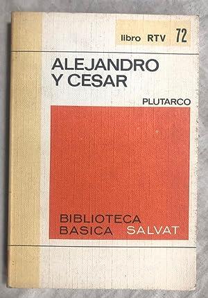ALEJANDRO Y CESAR. Colección RTV, nº 72: PLUTARCO