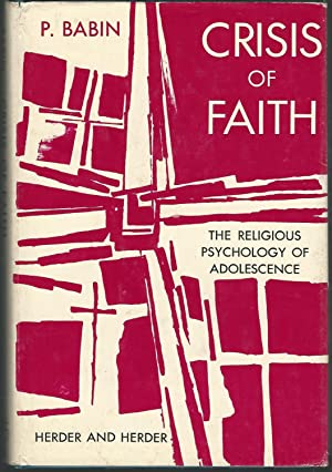 Crisis of Faith:The Religious Psychology of Adolescence: Babin, Pierre