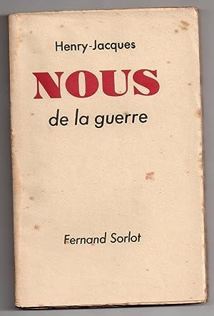 Nous . de la Guerre: HENRY-JACQUES [ pseudonyme de Henri Edmond Jacques ]