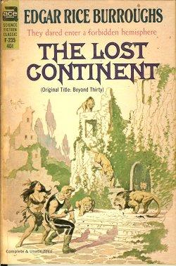 "THE LOST CONTINENT (Orig.: ""Beyond Thirty"")"