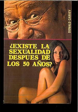 EXISTE LA SEXUALIDAD DESPUES DE LOS 50: DONALD CARVEY