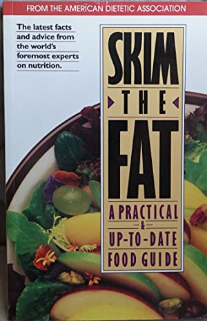 Skim the Fat: a Practical Guide & Up-To-date Food Guide
