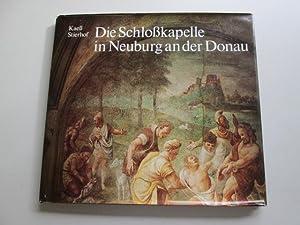 Die Schlosskapelle in Neuburg an der Donau (Kunst in Bayern und Schwaben): Kaess, Friedrich