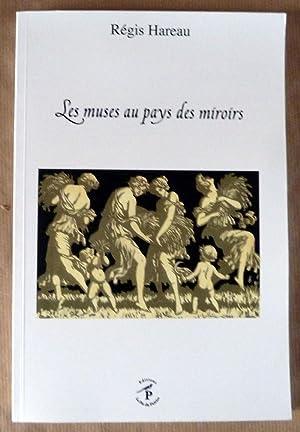 Les Muses au Pays des Miroirs.: Hareau (Régis).