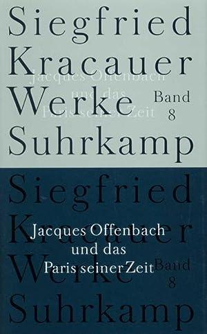 Werke Jacques Offenbach und das Paris seiner: Siegfried Kracauer