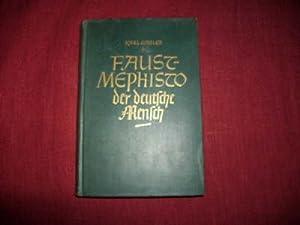 Faust-Mephisto der deutsche Mensch.: Gabler: