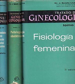 TRATADO DE GINECOLOGÍA. 3 vols. I. FISIOLOGÍA: Botella Llusiá, José.