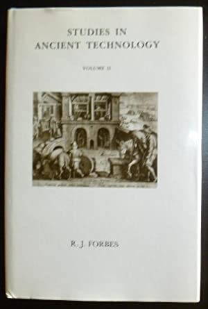 Studies In Ancient Technology Volume II: Forbes, R.J.