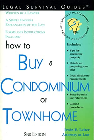 HOW TO BUY A CONDOMINIUM OR TOWNHOME : 2nd Edition