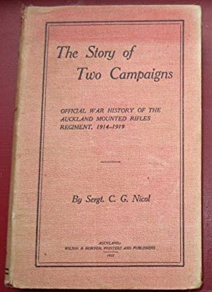 The Story of Two Campaigns. Official War History of the Auckland Mounted Rifles Regiment 1914-1919