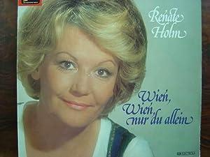 Wien, Wien, nur du allein. Hier: Langspielplatte: Renate Holm.