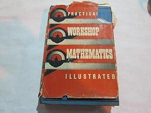 PRACTICAL WORKSHOP MATHEMATICS ILLUSTRATED