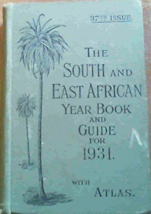 The South and East African Year Book and Guide for 1931 with Atlas