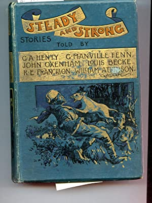Steady and Strong: G. A. Henty,