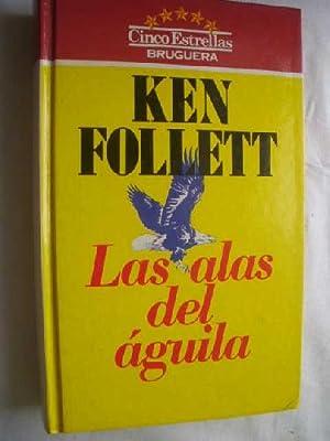 LAS ALAS DEL ÁGUILA: FOLLET, Ken