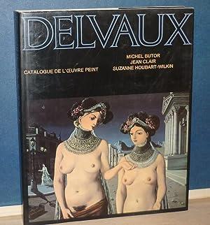 Delvaux, catalogue de l'oeuvre peint, Lausanne -: BUTOR (Michel), CLAIR