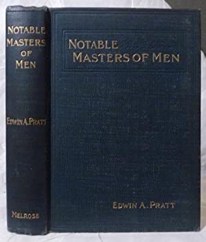Notable Masters of Men : Modern Examples of Successful Lives