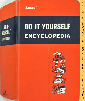 Audels Do-It-Yourself Encyclopedia (Illustrated Edition, Volume 1)