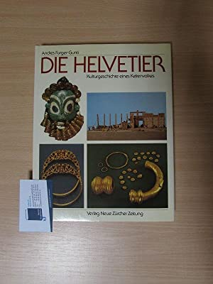 Die Helvetier - Kulturgeschichte e. Keltenvolkes: Furger-Gunti, Andres: