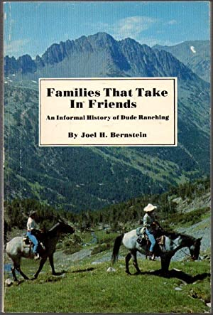 Families That Take in Friends: An Informal History of Dude Ranching