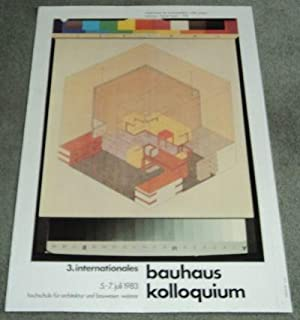 3. INTERNATIONALES BAUHAUS KOLLOQUIUM 5-7 JULI 1983. Original poster for the 3rd International Ba...