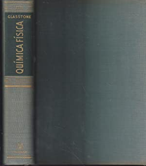 TRATADO DE QUIMICA FISICA: SAMUEL GLASSTONE Profesor