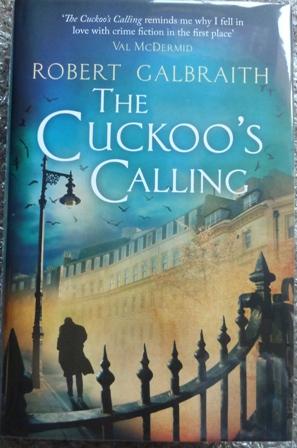 The Cuckoo's Calling (Cormoran Strike) - (Signed: Robert Galbraith; J.K.Rowling