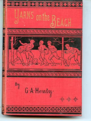 yarns on the Beach: G. A. Henty