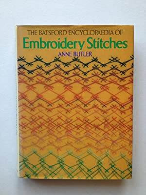 The Batsford Encyclopaedia of Embroidery Stitches: Anne Butler