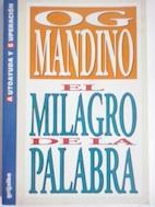 El milagro de la palabra: Og Mandino