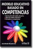 Modelo educativo basado en competencias.: Jesús Salvador Moncada