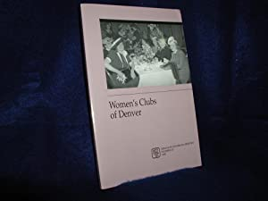 Women's Clubs of Denver, Essays in Colorado History Number 13, 1992