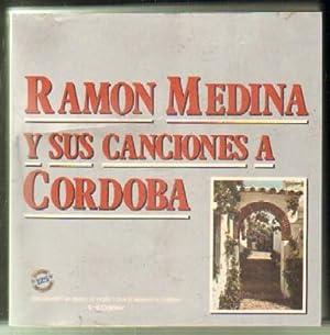 RAMÓN MEDINA Y SUS CANCIONES A CÓRDOBA: MEDINA HIDALGO,R. (SELECCIÓN)