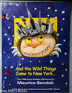 AND THE WILD THINGS COME TO NEW: Sendak, Maurice