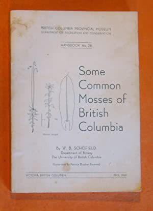 Some Common Mosses of British Columbia: Schofield, W.B.