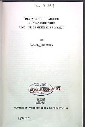 Die esteuropäische Montanindustrie und ihr gemeinsamer Markt.: Jürgensen, Harald: