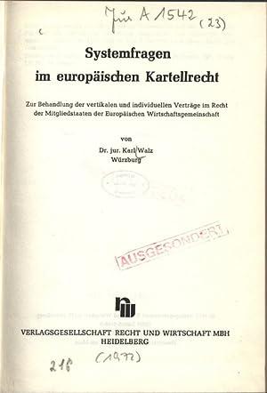 Systemfragen im europäischen Kartellrecht. Zur Behandlung der vertikalen und individuellen Verträge...