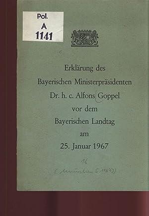 Erklärung des Bayerischen Ministerpräsidenten Dr. h. c. Alfons Goppel vor dem Bayerischen Landtag ...