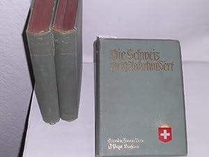 Die Schweiz im neunzehnten Jahrhundert. herausgegeben von Schweizerischen Schriftstellern unter ...